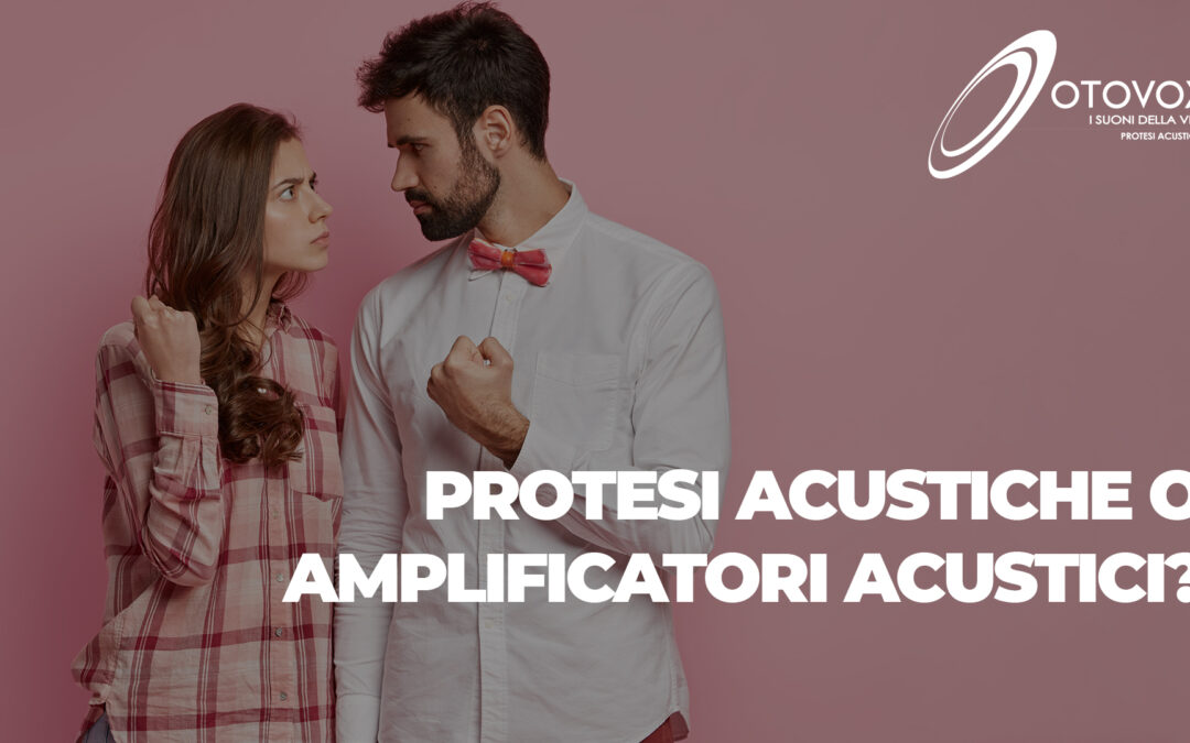 Protesi VS Amplificatori